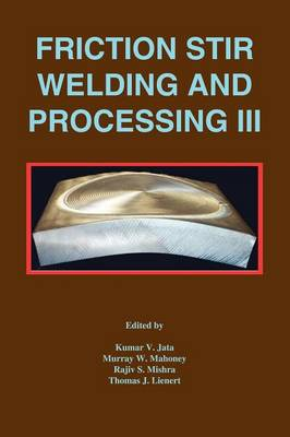 Friction Stir Welding and Processing III (Paperback)