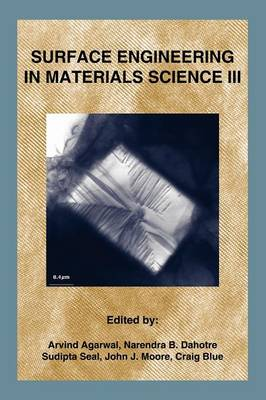 Surface Engineering in Materials Science III (Paperback)