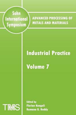 Advanced Processing of Metals and Materials (Sohn International Symposium): Industrial Practice (Paperback)