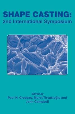 Shape Casting: 2nd International Symposium (Paperback)