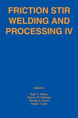 Friction Stir Welding and Processing IV (Paperback)