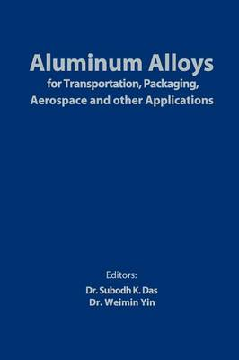Aluminum Alloys for Transportation, Packaging, Aerospace, and Other Applications (Paperback)