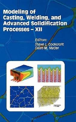 Modeling of Casting, Welding, and Advanced Solidification Processes: v. 12