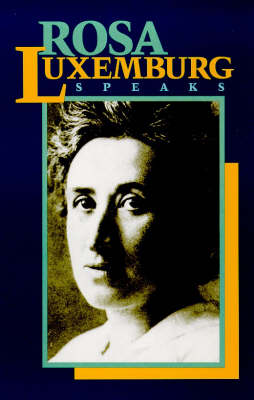 Rosa Luxemburg Speaks (Paperback)