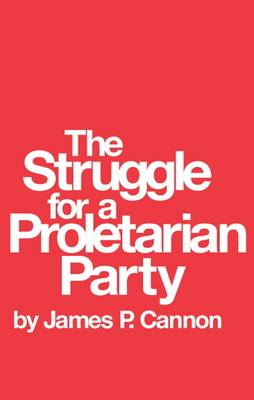 The Struggle for a Proletarian Party (Paperback)