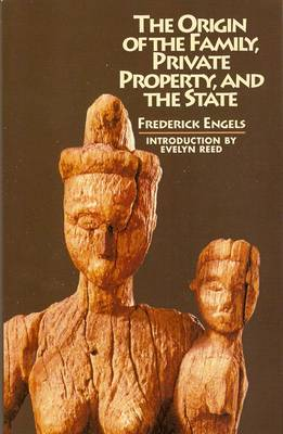 The Origin of the Family, Private Property and the State (Paperback)