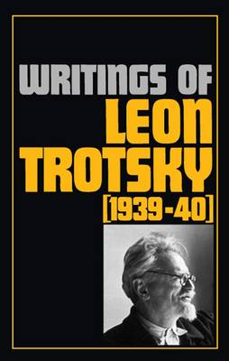 Writings 1939-40 - Writings of Leon Trotsky (Paperback)