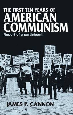 The First Ten Years of American Communism (Paperback)