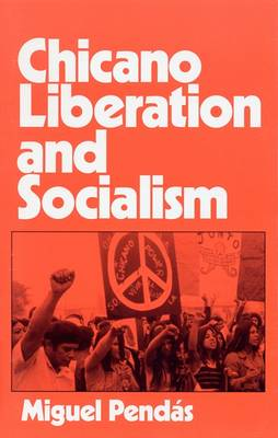 Chicano Liberation and Socialism (Paperback)