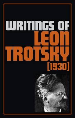 Writings 1930 - Writings of Leon Trotsky (Paperback)