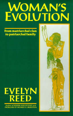 Woman's Evolution: From Matriarchal Clan to Patriarchal Family (Paperback)