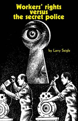 Workers' Rights Versus the Secret Police (Paperback)