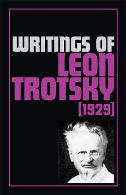 Writings of Leon Trotsky (1929) 1929 (Paperback)