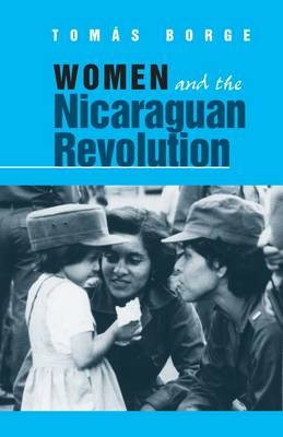 Women and the Nicaraguan Revolution (Paperback)
