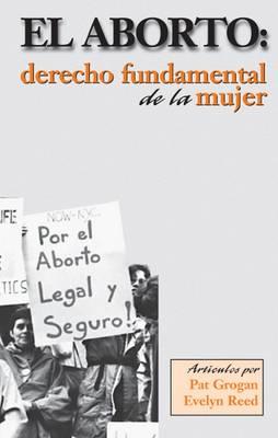 Aborto: Derecho Fundamental de la Mujer (Paperback)