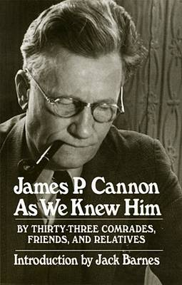 James P.Cannon as We Knew Him (Paperback)