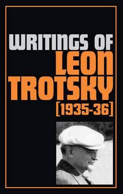 Writings 1935-36 - Writings of Leon Trotsky (Paperback)