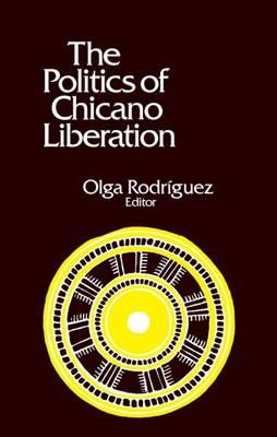 The Politics of Chicano Liberation (Paperback)