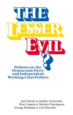 Lesser Evil: The Left Debates the Democratic Party and Social Change (Paperback)