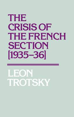 The Crisis of the French Section, 1935-36 (Paperback)