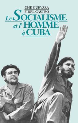 Le Socialisme et l'Homme a Cuba (Paperback)