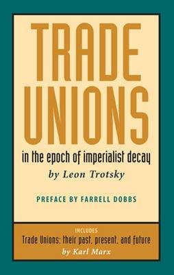 Trade Unions in the Epoch of Imperialist Decay (Paperback)