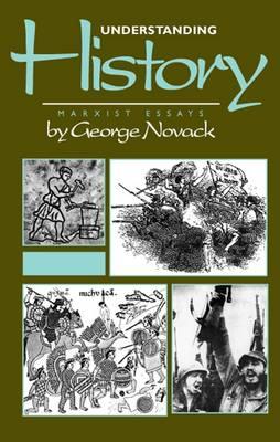 Understanding History: Marxist Essays (Paperback)