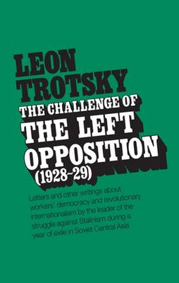 The Challenge of the Left Opposition 1928-29 (Paperback)