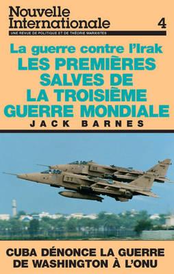 Guerre Contre l'Irak: Les Premieres Salves de la Troisieme Guerre Mondiale - Nouvelle Internationale S. No. 4 (Paperback)