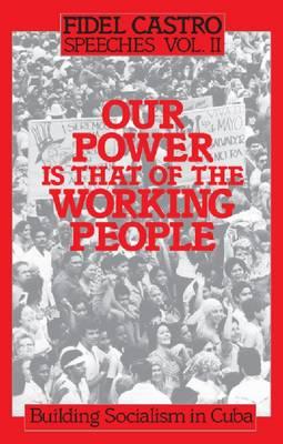 Speeches: Building Socialism in Cuba v.2 - Fidel Castro speeches Vol 2 (Paperback)