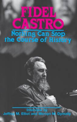 Fidel Castro: Nothing Can Stop the Course of History (Paperback)