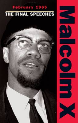 Malcolm X - February 1965: The Final Speeches - Malcolm X speeches & writings (Paperback)