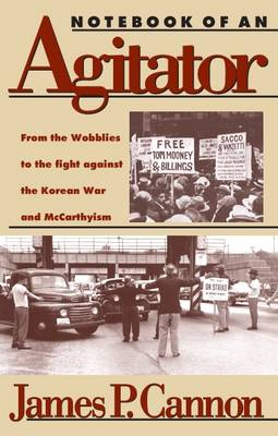 Notebook of an Agitator: From the Wobblies to the Fight Against the Korean War and McCarthyism (Paperback)