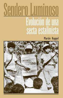 Sendero Luminosos: Evolucion de una Secta Estalinista (Paperback)