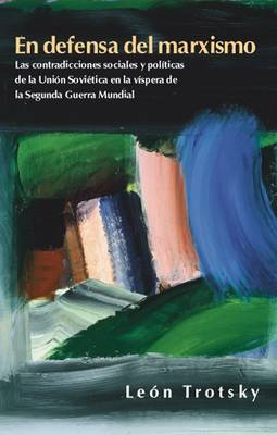 En Defensa del Marxismo: Las Contradiciones Sociales y Politicas de la Union Sovietica (Paperback)
