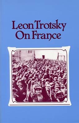 Leon Trotsky on France (Paperback)