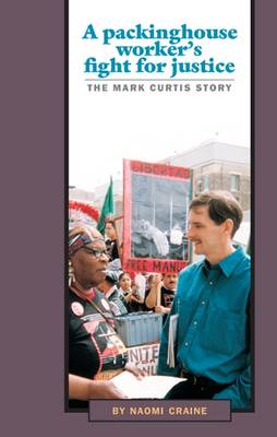 Packing-House Worker's Fight for Justice: Mark Curtis Story (Paperback)
