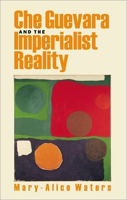 Che Guevara and the Imperialist Reality Today (Paperback)