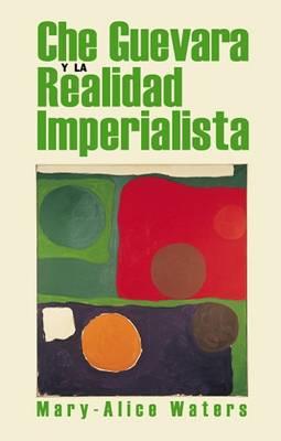 Che Guevara y la Realidad Imperialista (Paperback)