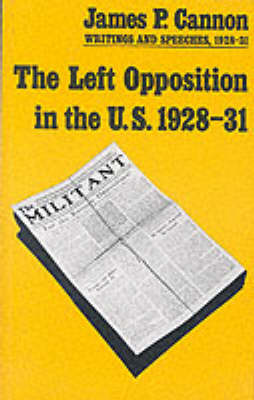 Left Opposition in the US 1928-31 (Paperback)