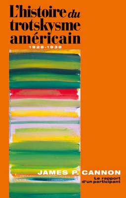 L' Histoire Du Trotskysme Americain 1928-1938 (Paperback)