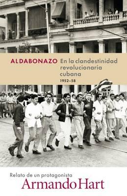 Aldabonazo: En la Clandestinidad Revolucionaria Cubana 1952-58 (Paperback)