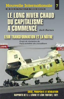 """Le Long Hiver Chaud Du Capitalisme a Commence: Also Includes """"Crise, Prosperite Y Revolution"""" - Nouvelle Internationale S. No. 7 (Paperback)"""