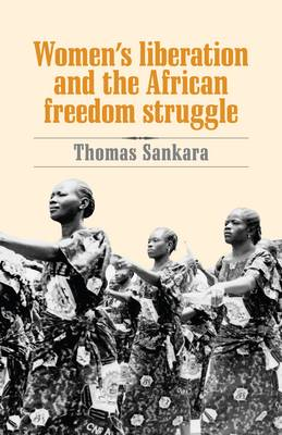 Women's Liberation and the African Freedom Struggle (Paperback)