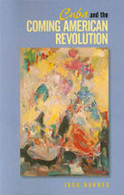 Cuba and the Coming American Revolution (Paperback)