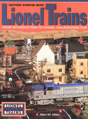 Getting Started with Lionel Trains: Your Introduction to Model Railroading Fun (Paperback)