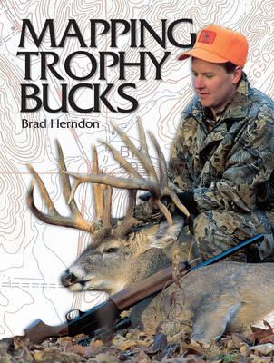 Mapping Trophy Bucks (Paperback)