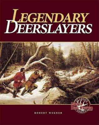Legendary Deerslayers (Hardback)