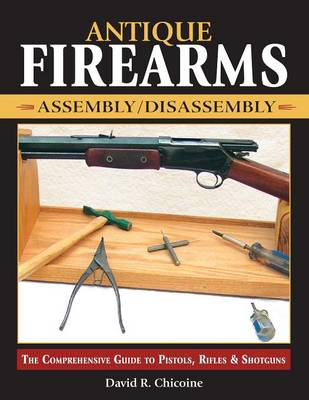 Antique Firearms Assembly Disassembly (Paperback)