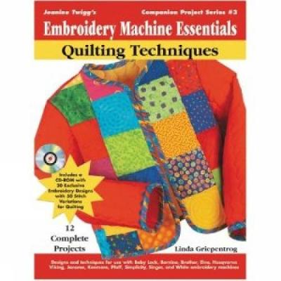 Embroidery Machine Essentials: Quilting Techniques (Paperback)